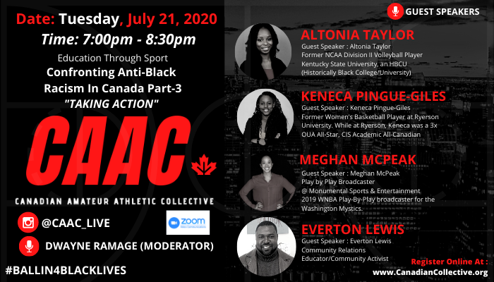 C.A.A.C. presents: Confronting Anti-Black Racism in Canada Part 3: Taking Action Tuesday July 21st