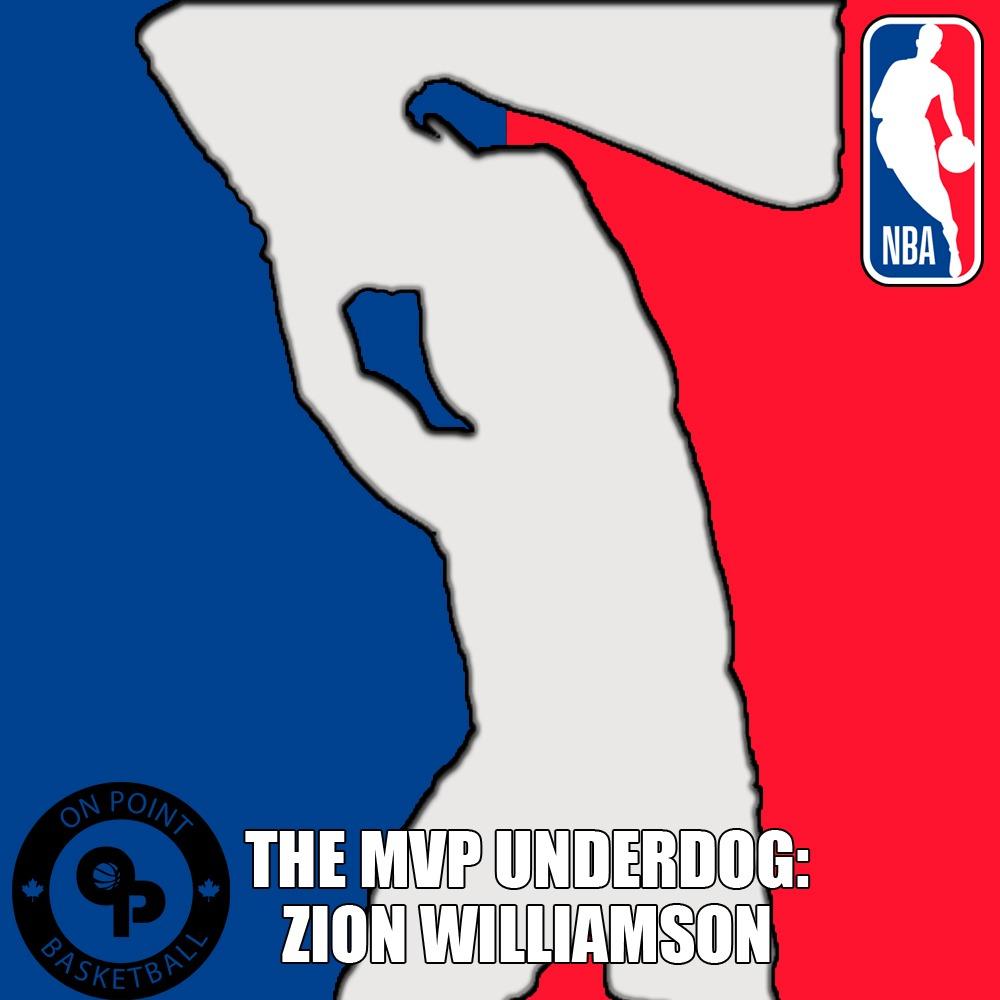The NBA MVP Underdog: Zion Williamson